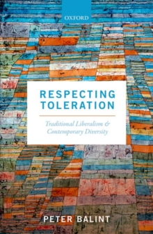 Respecting Toleration : Traditional Liberalism and Contemporary Diversity, Hardback Book