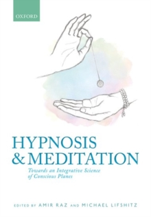 Hypnosis and meditation : Towards an integrative science of conscious planes, Hardback Book
