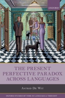 The Present Perfective Paradox across Languages, Hardback Book