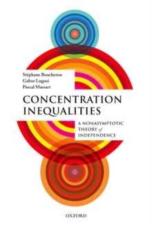 Concentration Inequalities : A Nonasymptotic Theory of Independence, Paperback / softback Book