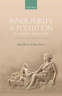 Inner Purity and Pollution in Greek Religion : Volume I: Early Greek Religion, Hardback Book