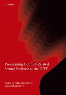 Prosecuting Conflict-Related Sexual Violence at the ICTY, Hardback Book