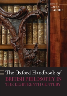 The Oxford Handbook of British Philosophy in the Eighteenth Century, Paperback Book