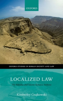 Localized Law : The Babatha and Salome Komaise Archives, Hardback Book