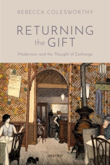 Returning the Gift : Modernism and the Thought of Exchange, Hardback Book