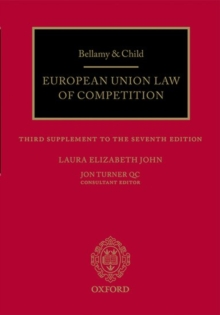 Bellamy & Child European Union Law of Competition : Third Cumulative Supplement to the Seventh Edition, Paperback Book