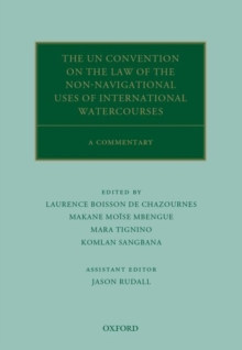 The UN Convention on the Law of the Non-Navigational Uses of International Watercourses : A Commentary, Hardback Book