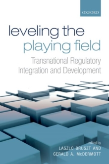 Leveling the Playing Field : Transnational Regulatory Integration and Development, Paperback / softback Book