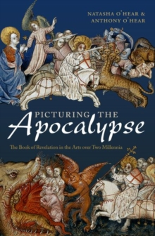 Picturing the Apocalypse : The Book of Revelation in the Arts over Two Millennia, Paperback / softback Book