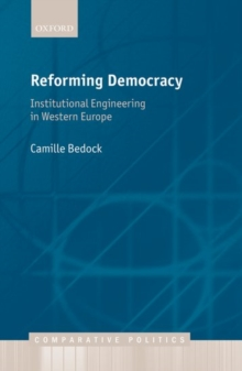Reforming Democracy : Institutional Engineering in Western Europe, Hardback Book