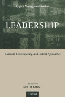 Leadership : Classical, Contemporary, and Critical Approaches, Paperback Book