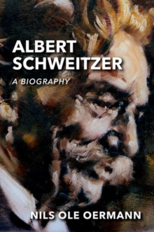 Albert Schweitzer : A Biography, Hardback Book