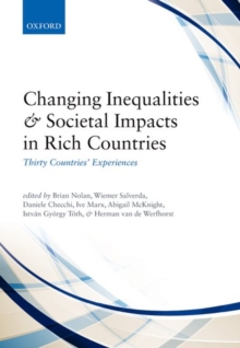 Changing Inequalities and Societal Impacts in Rich Countries : Thirty Countries' Experiences, Paperback / softback Book
