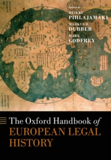 The Oxford Handbook of European Legal History, Hardback Book