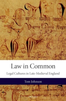 Law in Common : Legal Cultures in Late-Medieval England, Hardback Book