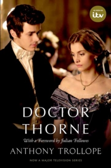 Doctor Thorne TV Tie-In with a foreword by Julian Fellowes : The Chronicles of Barsetshire, Paperback Book
