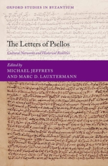 The Letters of Psellos : Cultural Networks and Historical Realities, Hardback Book