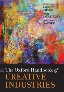 The Oxford Handbook of Creative Industries, Paperback Book