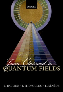 From Classical to Quantum Fields, Hardback Book