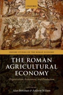 The Roman Agricultural Economy : Organization, Investment, and Production, Paperback / softback Book