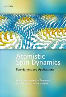 Atomistic Spin Dynamics : Foundations and Applications, Hardback Book