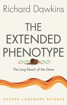 The Extended Phenotype : The Long Reach of the Gene, Paperback Book
