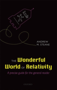 The Wonderful World of Relativity : A precise guide for the general reader, Paperback / softback Book