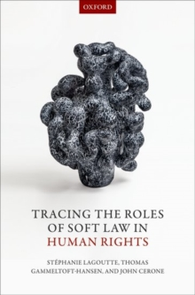 Tracing the Roles of Soft Law in Human Rights, Hardback Book