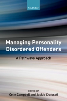Managing Personality Disordered Offenders : A Pathways Approach, Paperback / softback Book