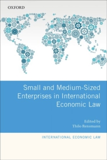 Small and Medium-Sized Enterprises in International Economic Law, Hardback Book