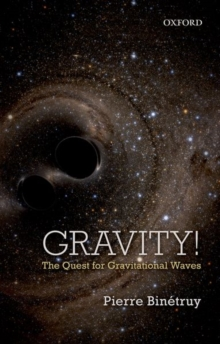 Gravity! : The Quest for Gravitational Waves, Hardback Book