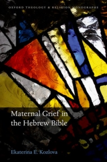 Maternal Grief in the Hebrew Bible, Hardback Book