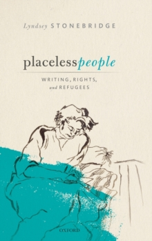 Placeless People : Writings, Rights, and Refugees, Hardback Book