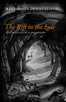 The Rift in The Lute : Attuning Poetry and Philosophy, Hardback Book