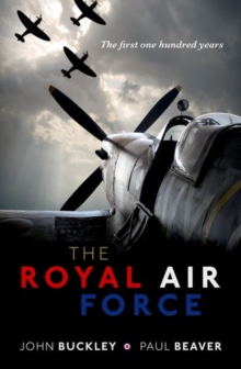 The Royal Air Force : The First One Hundred Years, Hardback Book