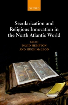 Secularization and Religious Innovation in the North Atlantic World, Hardback Book