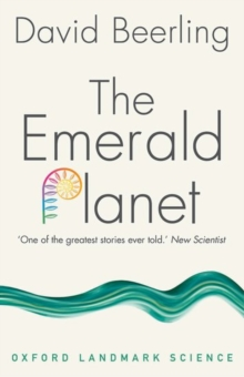 The Emerald Planet : How plants changed Earth's history, Paperback / softback Book