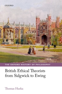 British Ethical Theorists from Sidgwick to Ewing, Paperback / softback Book