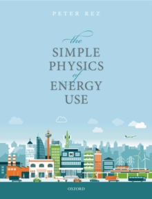 The Simple Physics of Energy Use, Paperback / softback Book
