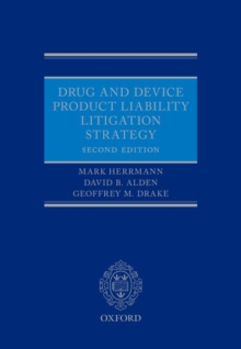 Drug and Device Product Liability Litigation Strategy, Hardback Book