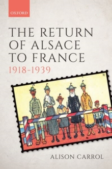 The Return of Alsace to France, 1918-1939, Hardback Book