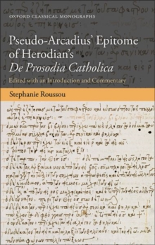 Pseudo-Arcadius' Epitome of Herodian's De Prosodia Catholica : Edited with an Introduction and Commentary, Hardback Book