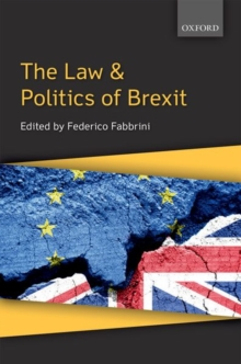 The Law & Politics of Brexit, Paperback Book