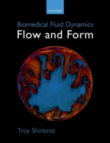 Biomedical Fluid Dynamics : Flow and Form, Hardback Book
