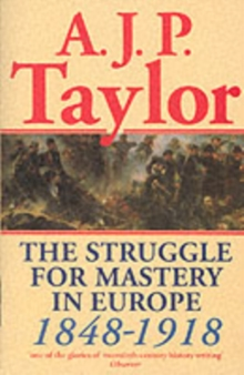 The Struggle for Mastery in Europe, 1848-1918, Paperback Book