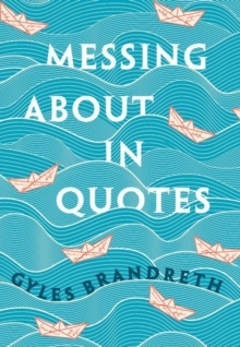 Messing About in Quotes : A Little Oxford Dictionary of Humorous Quotations, Hardback Book