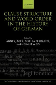 Clause Structure and Word Order in the History of German, Hardback Book