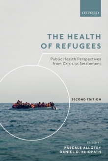 The Health of Refugees : Public Health Perspectives from Crisis to Settlement, Paperback / softback Book