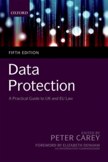 Data Protection : A Practical Guide to UK and EU Law, Paperback / softback Book