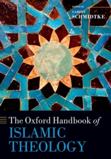 The Oxford Handbook of Islamic Theology, Paperback / softback Book